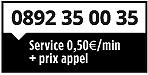 Service client 0892 35 00 35 - 0,50€/min + prix d'appel
