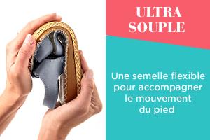 ULTRA SOUPLE  Une semelle flexible pour accompagner le mouvement du pied