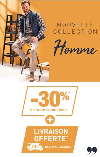 NOUVELLE COLLECTION HOMME  -30%*  Sur votre commande  +  LIVRAISON OFFERTE*  0€ DÈS 69€ D'ACHATS